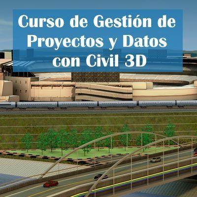 Enero 2019: Curso Gestión de Proyectos y Datos con AutoCAD Civil 3D   On-line
