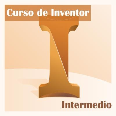 Enero 2019: Curso Modelado con Inventor Intermedio   On-line