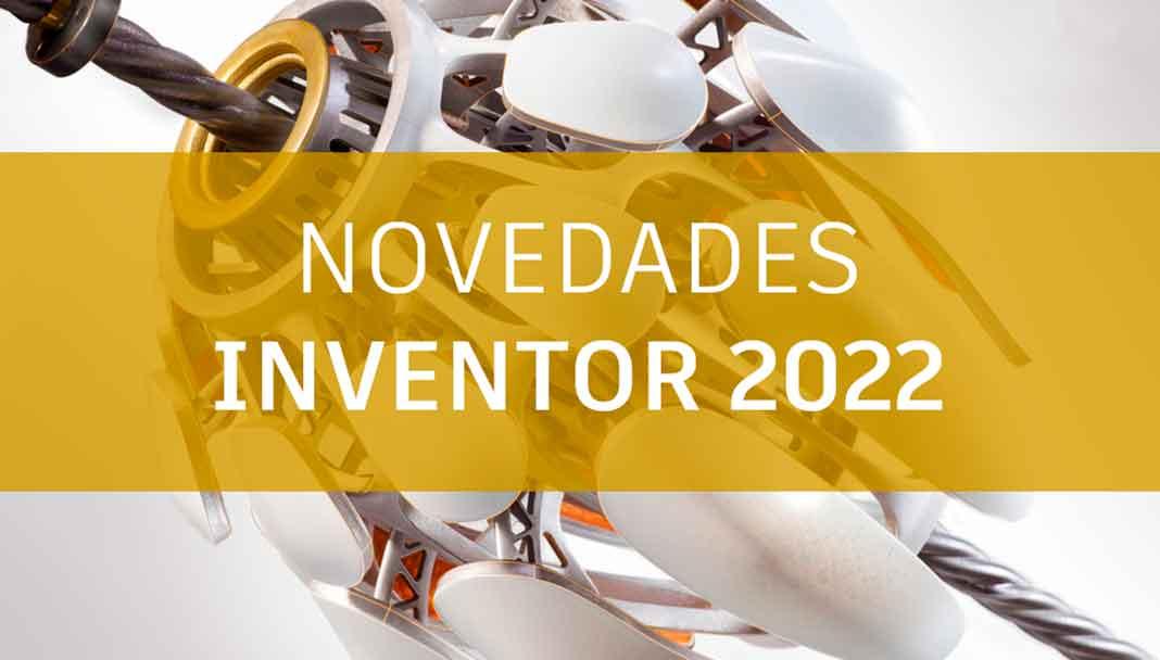 Novedades Inventor 2022